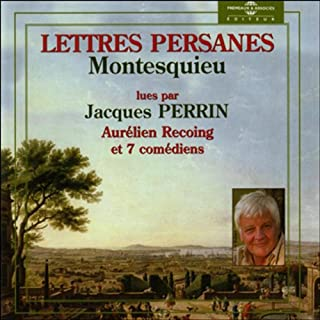 Lettres Persanes                   By:                                                                                                                                 Charles Montesquieu                               Narrated by:                                                                                                                                 Jacques Perrin                      Length: 2 hrs and 41 mins     Not rated yet     Overall 0.0