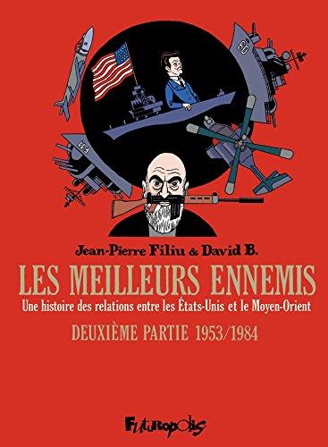 Les meilleurs ennemis (Deuxième Partie) - 1953/1984. Une histoire des relations entre les États-Unis et le Moyen-Orient