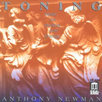 Newman, A.: Toning - Music for Healing and Energy