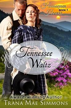 Tennessee Waltz (The Homespun Hearts Series, Book 1) by [Trana Mae Simmons]
