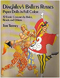 Diaghilev's Ballets Russes Paper Dolls in Full Color: 32 Exotic Costumes by Bakst, Benois and Others