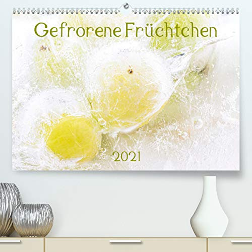 Gefrorene Früchtchen (Premium, hochwertiger DIN A2 Wandkalender 2021, Kunstdruck in Hochglanz)