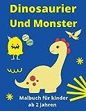Dinosaurier und Monster Malbuch Ab 2 Jahren: Kinder Dinosaurier Malbuch ab 2, Kritzel Malbuch Dinos für Kinder ab 2 Jahren, für Dino-Fans ab 2 Jahren