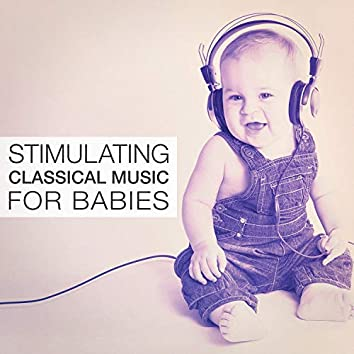 Stimulating Classical Music for Babies