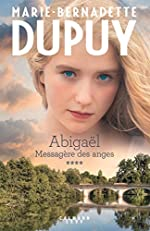 Abigaël tome 4 - Messagère des anges de Marie-Bernadette Dupuy