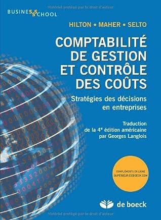 Comptabilité de gestion et contrôle des coûts stratégies des décisions en entreprises