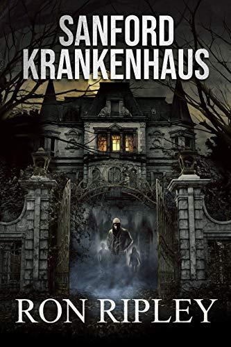 Sanford Krankenhaus: Übernatürlicher Horror mit gruseligen Geistern und Spukhäusern (Berkley Street-Serie 4)