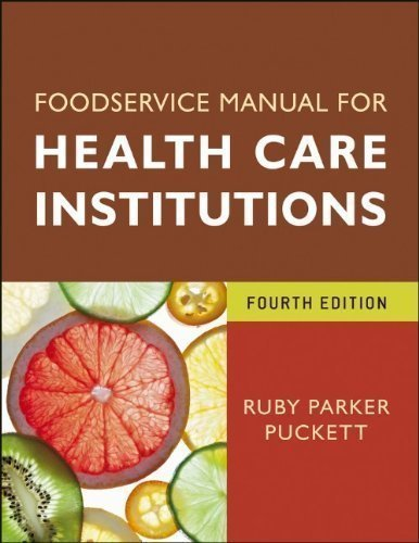 Foodservice Manual for Health Care Institutions (J-B AHA Press) 4th (fourth) Edition by Puckett, Ruby Parker published by Jossey-Bass (2012)