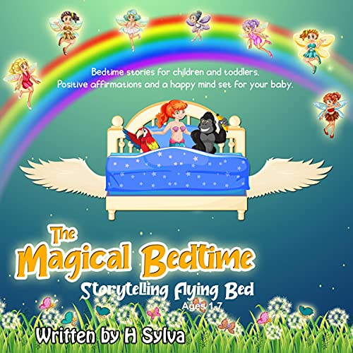 The Magical Bedtime Storytelling Flying Bed Audiobook By H. Sylva cover art
