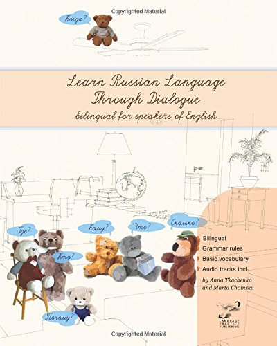 Learn Russian Language Through Dialogue: Bilingual Textbook with Parallel Translation for Speakers of English (English Edition) (Russian and English Edition)