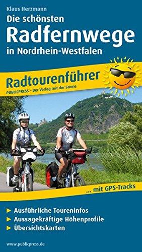Die schönsten Radfernwege in Nordrhein-Westfalen: Radtourenführer mit GPS-Tracks, ausführlichen Toureninfos, aussagekräftigen Höhenprofilen und Übersichtskarten (Radtourenführer / TF)