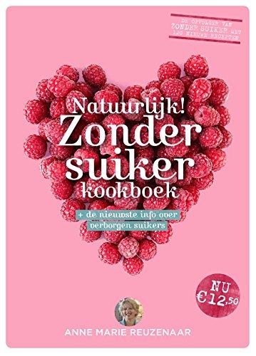 Natuurlijk! Zonder suiker kookboek: + de nieuwste info over verborgen suikers