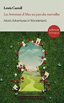 Alice's Adventures in Wonderland / Les Aventures d'Alice au pays des merveilles (English Edition) par [Lewis Carroll]
