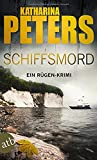 Schiffsmord: Ein Rügen-Krimi (Romy Beccare ermittelt, Band 9) - Katharina Peters