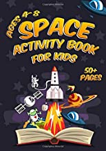 Space Activity Book for Kids Ages 4-8: A Fun Kid Workbook Game For Learning Includes 50+ Coloring, Dot to Dot, Mazes, Word Search Activities and More!