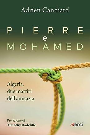 Pierre e Mohamed: Algeria, due martiri dellamicizia
