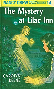 Nancy Drew 04: The Mystery at Lilac Inn (Nancy Drew Mysteries Book 4) by [Carolyn Keene]