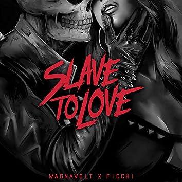 Slave to Love