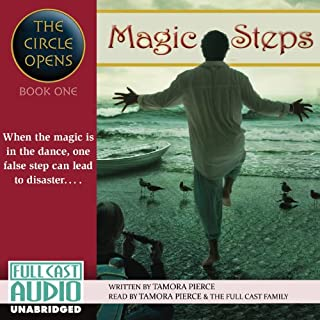 Magic Steps     The Circle Opens, Book 1              By:                                                                                                                                 Tamora Pierce                               Narrated by:                                                                                                                                 Tamora Pierce                      Length: 7 hrs and 21 mins     363 ratings     Overall 4.6