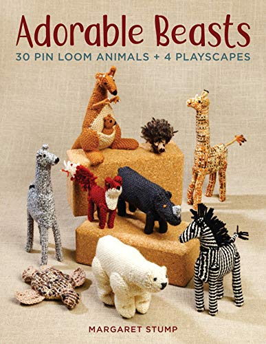 Adorable Beasts: 30 Pin Loom Animals + 4 Playscapes