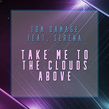 Take Me to the Clouds Above (feat. Serena)