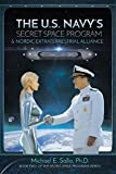 The US Navy's Secret Space Program and Nordic Extraterrestrial Alliance