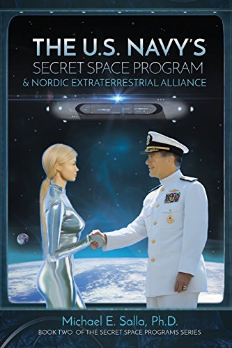 The US Navy's Secret Space Program and Nordic Extraterrestrial Alliance (Secret Space Programs, Band 2)