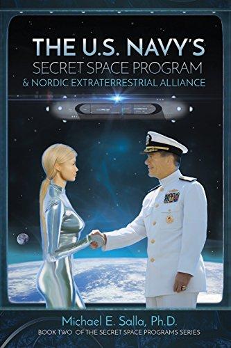 The US Navy's Secret Space Program and Nordic Extraterrestrial Alliance (Secret Space Programs) (Volume 2)