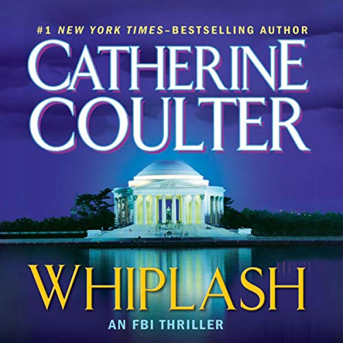 Whiplash: An FBI Thriller, Book 14 Audiobook By Catherine Coulter cover art