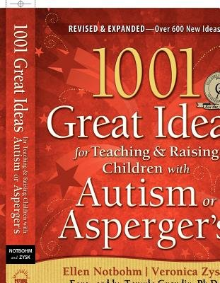 1001 Great Ideas for Teaching & Raising Children with Autism or Asperger's[1001 GRT IDEAS FOR TEACHI