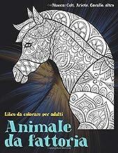 Animale da fattoria - Libro da colorare per adulti - Mucca, Сolt, Ariete, Cavallo, altro