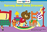 Barney Bear Gets Dressed (Learn to Read)
