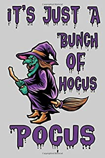It's Just A Bunch Of Hocus Pocus: Halloween Journal College Ruled Line Paper Composition With Lined and Blank Pages, , Perfect Gift For Halloween, ... Pages Blank Lined Paperback Journal Notebook