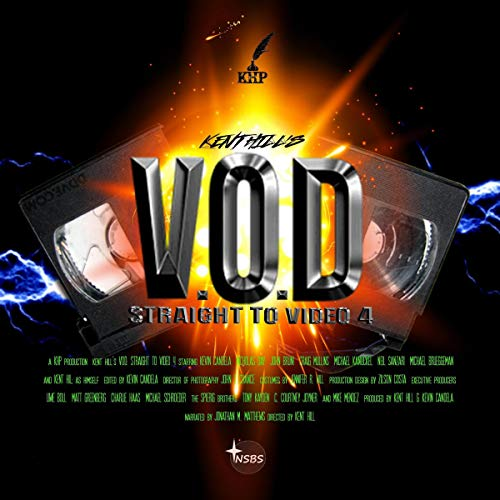 V.O.D: Straight to Video IV Audiobook By Kent Hill, Nicholas Day, Craig Mullins, John Bruni, Kevin Candela, Michael Kanuckel, Neil Sanzari, Michael Brueggeman cover art