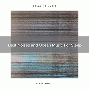 2021 New: Best Noises and Ocean Music For Sleep