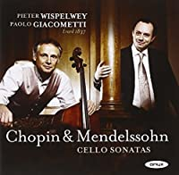 Chopin/ Mendelsohn: Cello Sonatas by Pieter Wispelwey (2011-11-08)
