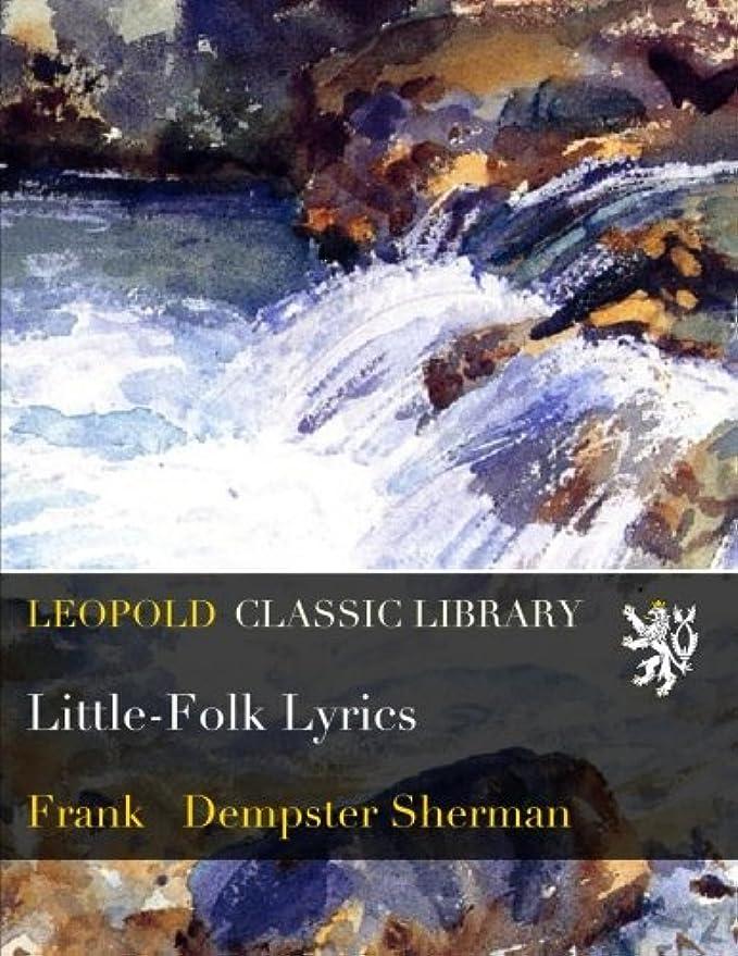 不可能な挨拶かすれたLittle-Folk Lyrics