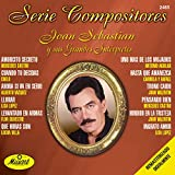 Serie Compositores: Joan Sebastian Y Sus Grandes Intérpretes