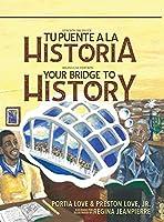 Your Bridge to History: Tu puente a la historia: (Bilingual Edition: English and Spanish)