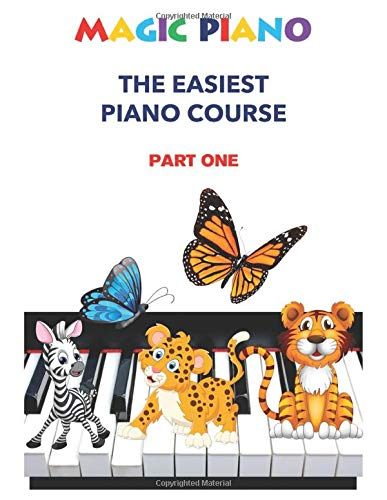 Magic Piano: The Easiest Piano Course, Part 1: An easy and fun approach to learning the piano