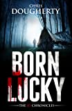 Born Lucky, Book One of The JD Chronicles (English Edition)
