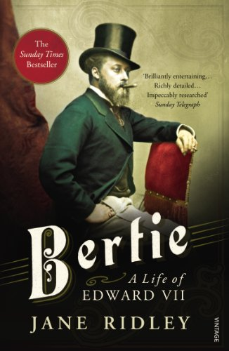 Bertie: A Life of Edward VII (English Edition)