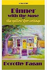 Dinner with the Muse The Yellow Door Cottage Paperback