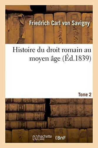 Histoire du droit romain au moyen âge. Tome 2 (Sciences sociales)