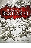 Simbología Del Bestiario: 5 (Grandes Temas)