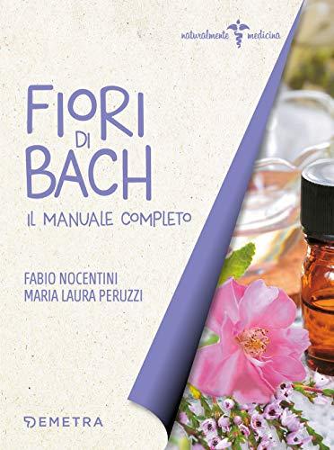 Fiori di Bach. Il manuale completo