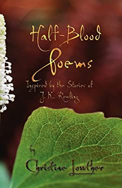 Half-Blood Poems: Inspired by the Stories of J.K. Rowling