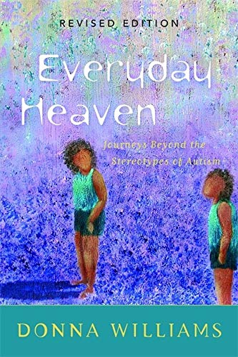 Everyday Heaven: Journeys Beyond the Stereotypes of Autism