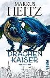 Drachenkaiser (Die Drachen-Reihe 2): Roman