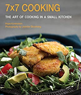 7x7 Cooking: The Art of Cooking in a Small Kitchen by [Hope Korenstein, Jennifer Silverberg]